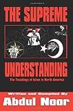 The Supreme Understanding, Abdul Noor, 0595234720