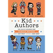 Kid Authors: True Tales of Childhood from Famous Writers (Kid Legends Book 4)