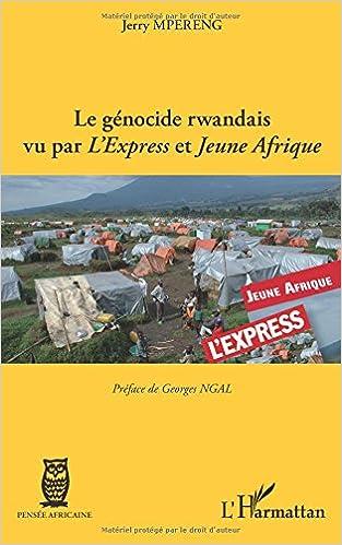 Livres gratuits en ligne Genocide Rwandais Vu par l'Express et Jeune Afrique pdf epub