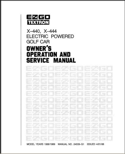 EZGO 24039G1 1988-1989 Owners Operator and Service Manual For Electric X-440 & X-444 Golf Cars