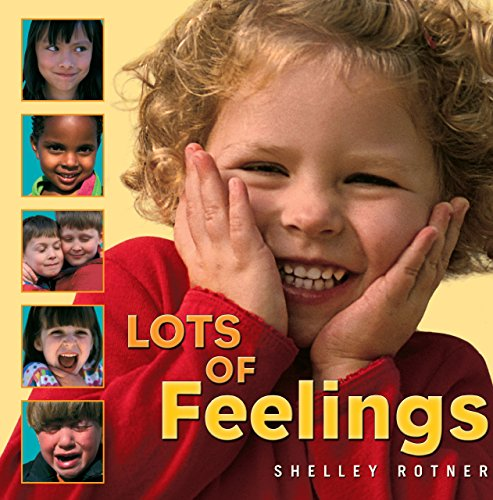 Lots of Feelings (Shelley Rotner's Early Childhood Library) (Shelley Rotner's Early Childhood Library (Paperback))