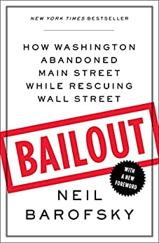 Bailout: An Inside Account of How Washington Abandoned Main Street While Rescuing Wall Street by [Barofsky, Neil]