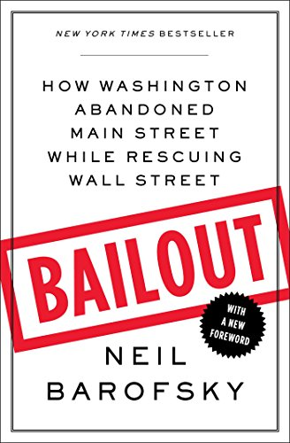 Download Bailout: An Inside Account of How Washington Abandoned Main Street While Rescuing Wall Street Pdf