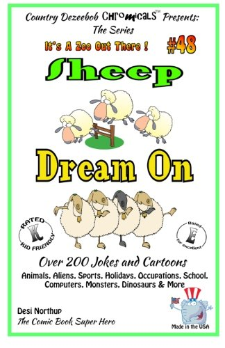 Download Sheep Dream On - Over 200 Jokes and Cartoons - Animals, Aliens, Sports, Holidays, Occupations, School, Computers, Monsters, Dinosaurs & More – in ... White (It's a Zoo Out There !) (Volume 48) pdf