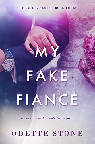 My Fake Fiancé: A Navy SEAL, military romance: (Stand alone) (The Guilty Series Book 3)