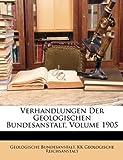 Verhandlungen der Geologischen Bundesanstalt, Geologische Bundesanstalt and K. K. Geologische Reichsanstalt, 1148697276