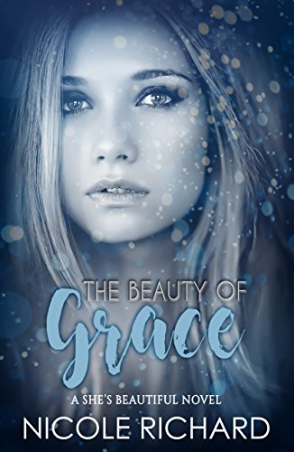 The Beauty of Grace (She's Beautiful Series Book 1) by [Richard, Nicole]