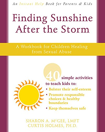 Finding Sunshine After the Storm: A Workbook for Children Healing from Sexual Abuse by Mcgee, Sharon A./ Holmes, Curtis, Ph.D.