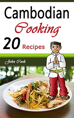 Cambodian cooking 20 cambodian cookbook food recipes cambodian cambodian cooking 20 cambodian cookbook food recipes cambodian cuisine cambodian food cambodian forumfinder Images