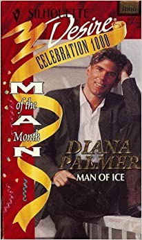 Man of Ice (Silhouette Desire) by Palmer, Diana (1997)