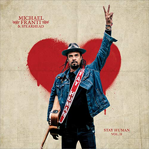 Album Art for Stay Human Vol. II by Michael Franti & Spearhead