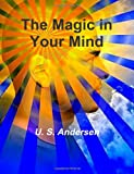 The Magic in Your Mind, U Andersen, 1469947242