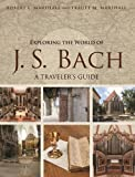 img - for Exploring the World of J. S. Bach: A Traveler's Guide book / textbook / text book