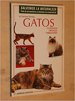 GATOS - CUIDADOS - CRIANZA - VARIEDADES: Amazon.es: M. Farnham Schrody: Libros