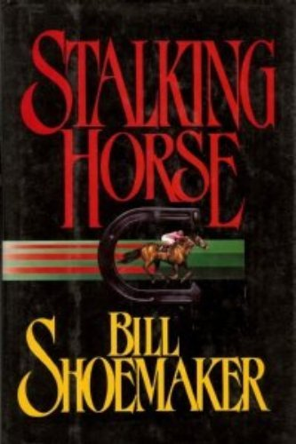 (Stalking Horse by Bill Shoemaker (1994-03-08))