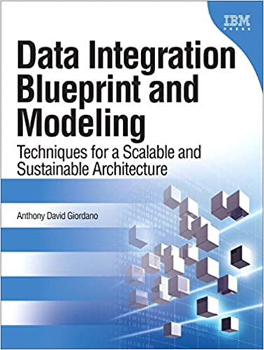 Book Data Integration Blueprint and Modeling: Techniques for a Scalable and Sustainable Architecture (paperback) (IBM Press)