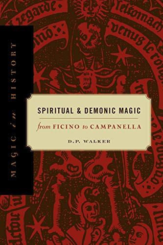 Spiritual and Demonic Magic: From Ficino to Campanella (Magic in History)