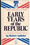 Early Years of the Republic, 1783-1793, Aptheker, Herbert, 0717804712