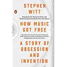 How Music Got Free: A Story of Obsession and Invention