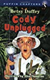 Cody Unplugged, Betsy Duffey, 0141312408