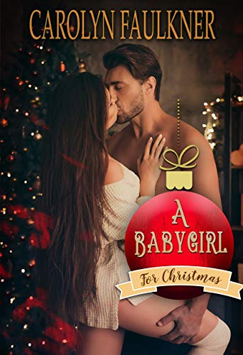 A Babygirl for Christmas: A Daddy Dom Christmas Romance
