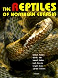 img - for The Reptiles of Northern Eurasia: Taxonomic Diversity, Distribution, Conservation Status (Faunistica) book / textbook / text book