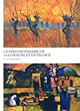 Expressionism in Germany and France, Timothy O. Benson, 3791353411