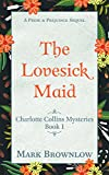 img - for The Lovesick Maid: A Pride and Prejudice Sequel (Charlotte Collins Mysteries Book 1) book / textbook / text book
