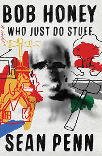 Bob Honey Who Just Do Stuff: A Novel (English Edition)