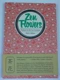 Zen Flowers: Chabana for the Tea Ceremony