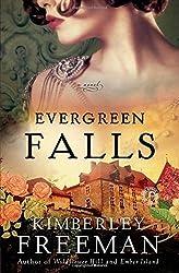 Evergreen Falls by Kimberley Freeman (2015-08-04)
