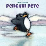 Penguin Pete, Marcus Pfister, 0735841187