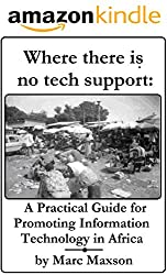 Where there is no tech support: A practical guide for promoting information technology in Africa