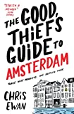 Front cover for the book The Good Thief's Guide to Amsterdam by Chris Ewan