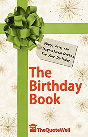 Amazon The Birthday Book Funny Wise And Inspirational Quotes