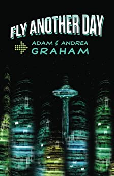 Fly Another Day (The Adventures of Powerhouse Book 1) by [Graham, Adam, Graham, Andrea]