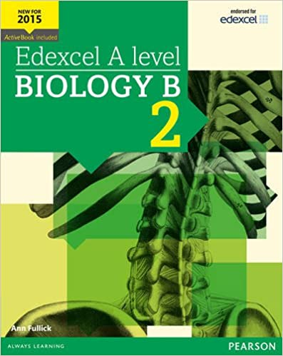 Edexcel A Level Biology B Student Book 2 + Active Book (Edexcel Gce Science 2015) by Ann Fullick