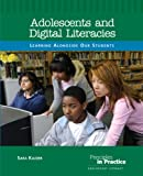 Adolescents and Digital Literacies: Learning Alongside Our Students, Sara Kajder, 0814152996