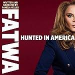 Fatwa: Hunted in America | Pamela Geller