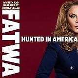 #7: Fatwa: Hunted in America