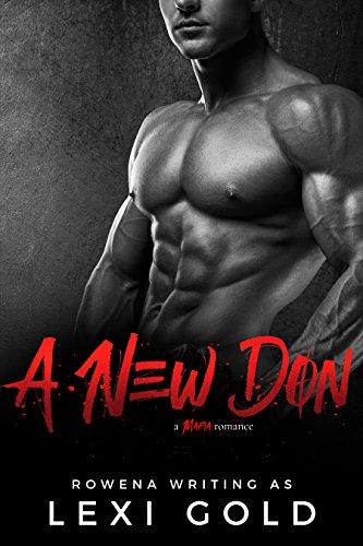 A New Don: A Bad Boy Mafia Romance (Romantic Suspense) by [Rowena]