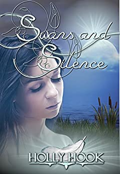 Swans and Silence (A Twisted Fairy Tale #6) by [Hook, Holly]