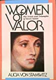 img - for Women of Valor: Trials and Triumphs of Seven Saints by Alicia Von Stamwitz (1986-06-02) book / textbook / text book