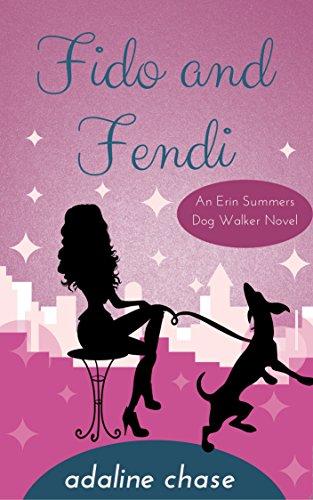 Fido and Fendi (An Erin Summers Dog Walker novel Book 1)