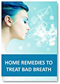 Home Remedies to Treat Bad Breath