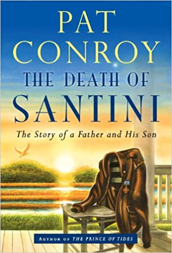 Image result for death of santini pat conroy