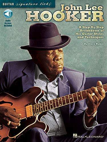 John Lee Hooker: A Step-by-Step Breakdown of His Guitar Styles and Techniques (Guitar Signature Licks)