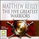 Five Greatest Warriors | Matthew Reilly