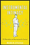 Instrumental Intimacy: EEG Wearables and Neuroscientific Control