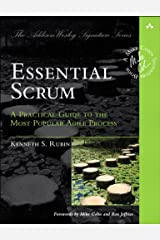 Essential Scrum: A Practical Guide to the Most Popular Agile Process (Addison-Wesley Signature Series (Cohn)) (English Edition) eBook Kindle